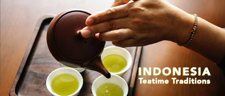 Tradisi Teatime Khas Indonesia