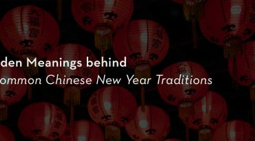 Hidden Meanings behind 3 Common Chinese New Year Traditions