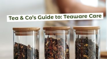 Tea & Co's Guide to: Teaware Care