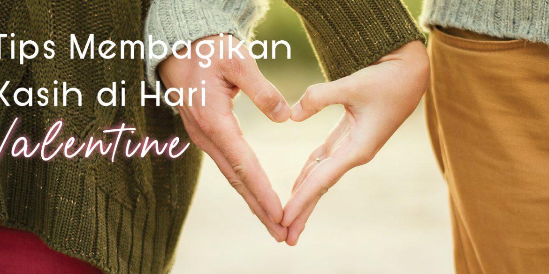 Tips Membagikan Kasih di Hari Valentine