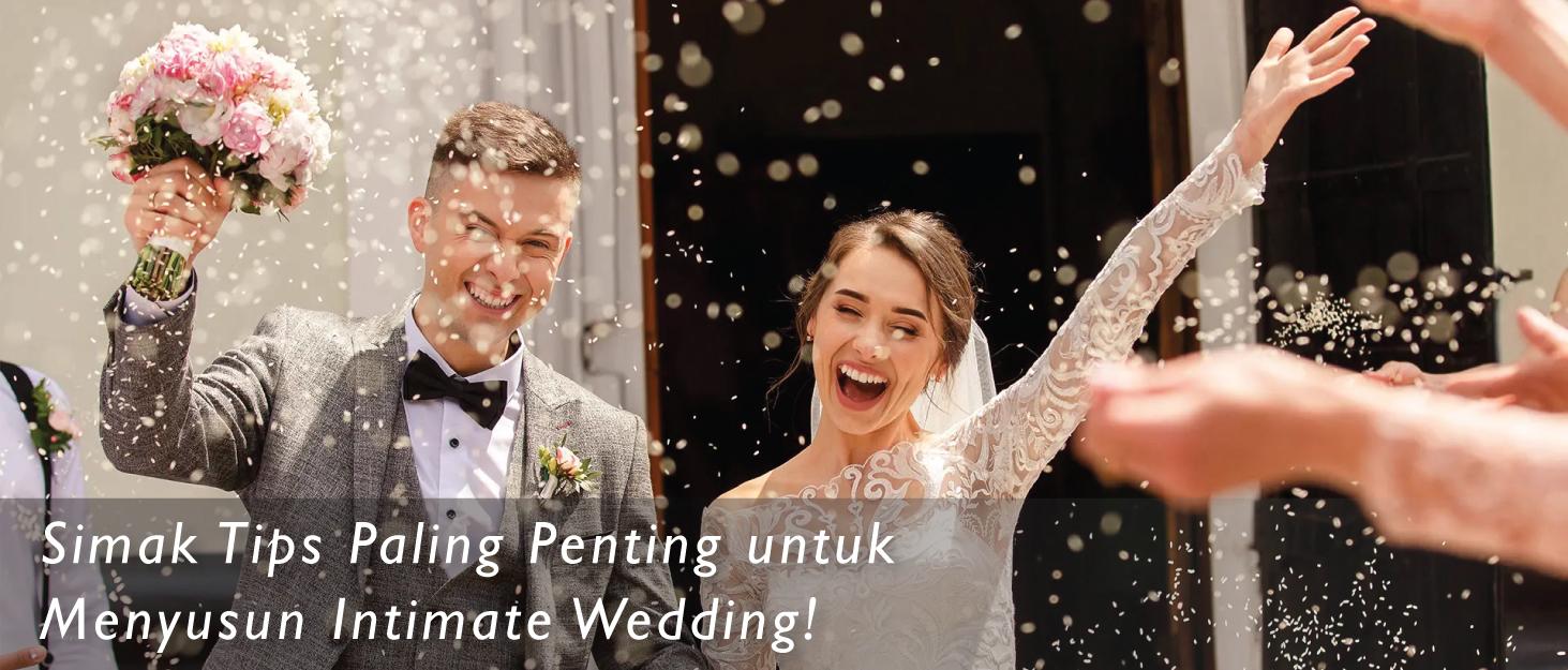 Simak Tips Paling Penting untuk Menyusun Intimate Wedding!