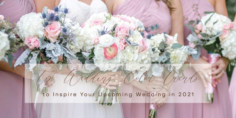 Warna Wedding Terbaik untuk Inspirasi Wedding Tahun 2021