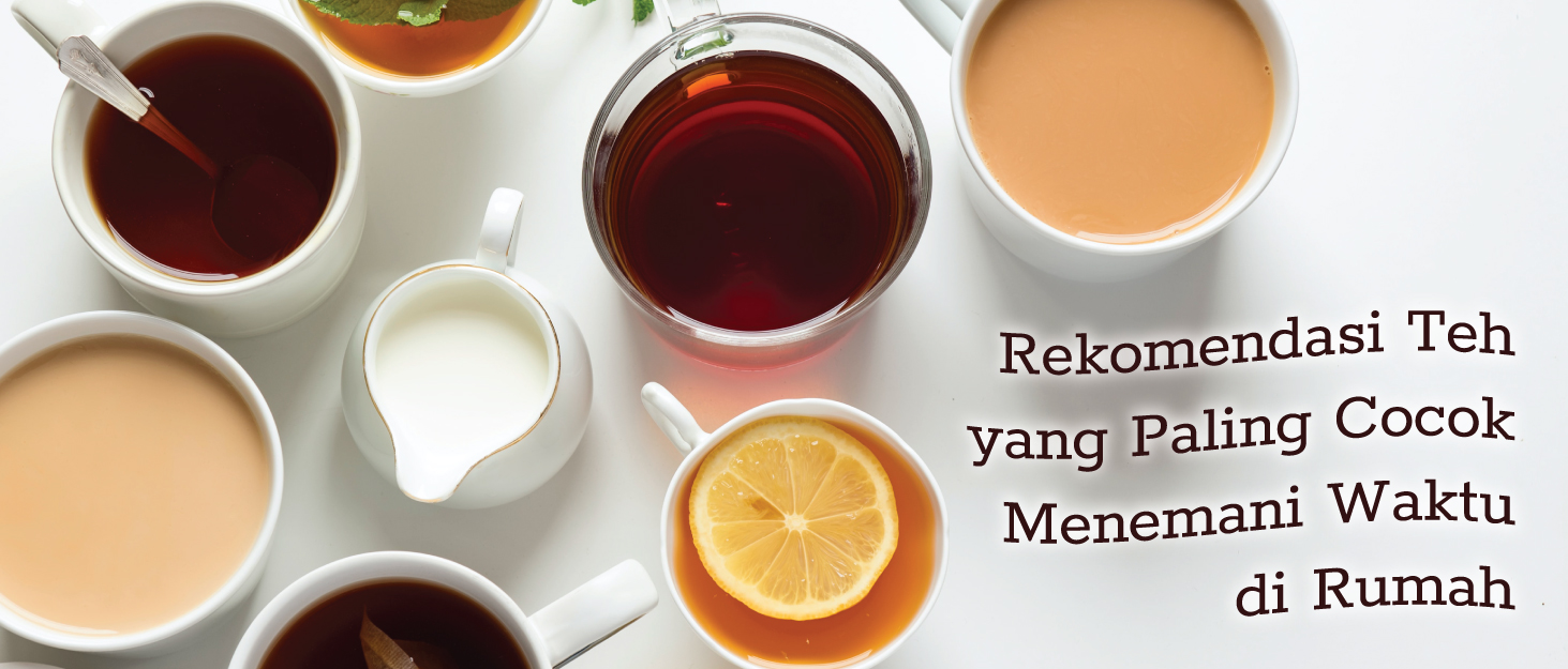 The Best Tea Types for Your Days at Home